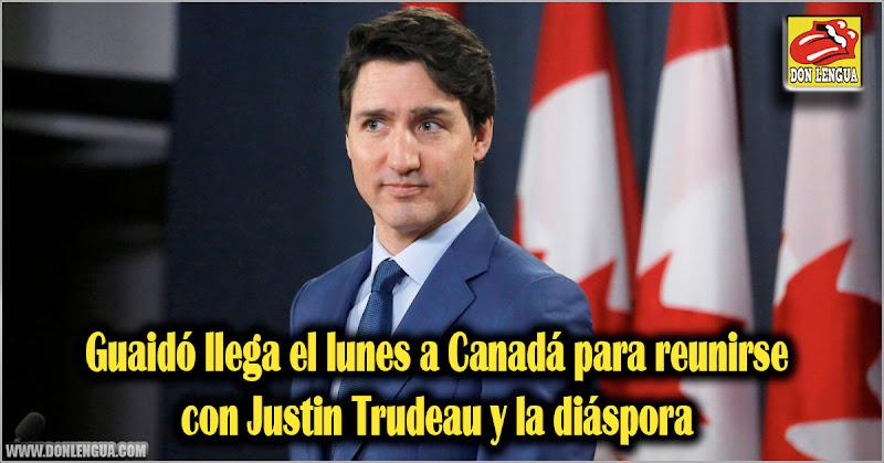 Guaidó llega el lunes a Canadá para reunirse con Justin Trudeau y la diáspora