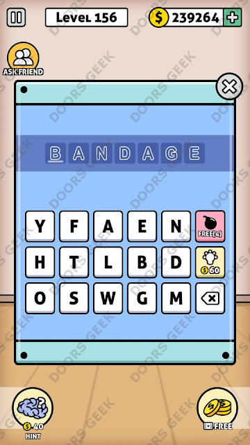 The answer for Escape Room: Mystery Word Level 156 is: BANDAGE