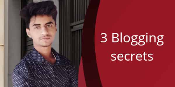 3 blogging secrets in hindi
