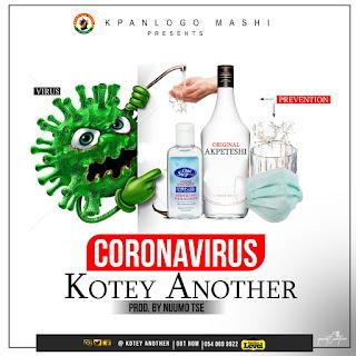 Kotey Another - Coronavirus (Prod. by Nuumo Tse)