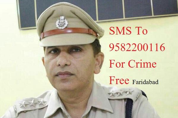 SMS 9582200116 For Crime Free Faridabad,  ACP Crime