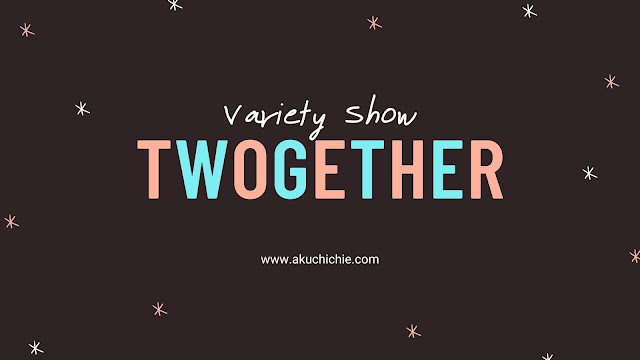variety show twogether