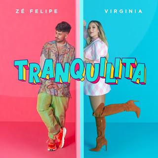 Tranquilita – Zé Felipe e Virginia