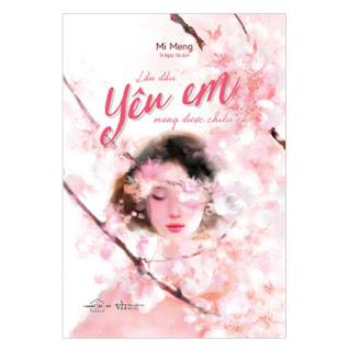 Lần Đầu Yêu Em, Mong Được Chiếu Cố ebook PDF EPUB AWZ3 PRC MOBI