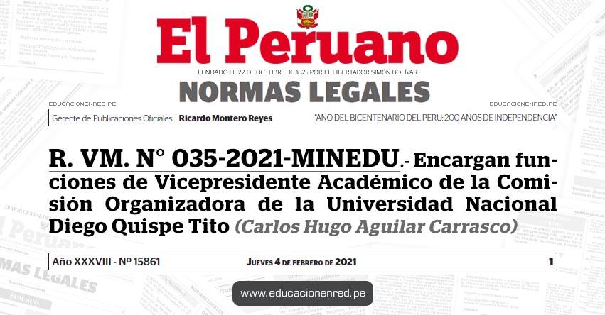 R. VM. N° 035-2021-MINEDU.- Encargan funciones de Vicepresidente Académico de la Comisión Organizadora de la Universidad Nacional Diego Quispe Tito (Carlos Hugo Aguilar Carrasco)