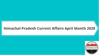 Himachal Pradesh Current Affairs April  2020