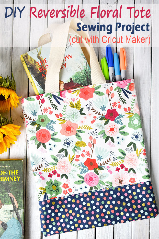 DIY Reversible Floral Tote Sewing Project made with Cricut Maker