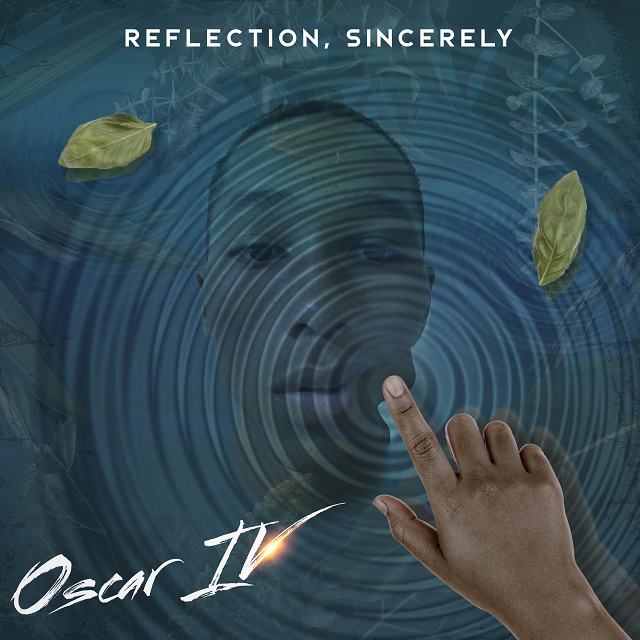 """OSCAR IV SHARES HIS ANTICIPATED EP, """"REFLECTION, SINCERELY"""""""