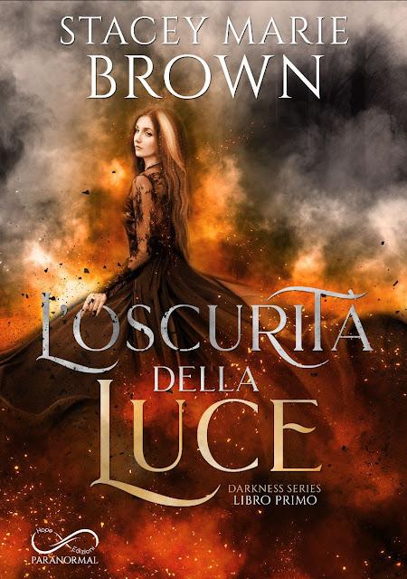 L'oscurità della luce di Stacey Marie Brown