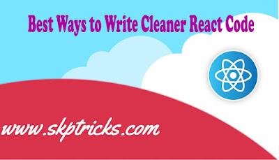 Best Ways to Write Cleaner React Code