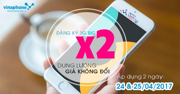 Vinaphone khuyến mãi 100% dung lượng 3G BIG ngày 24-25/4/2017