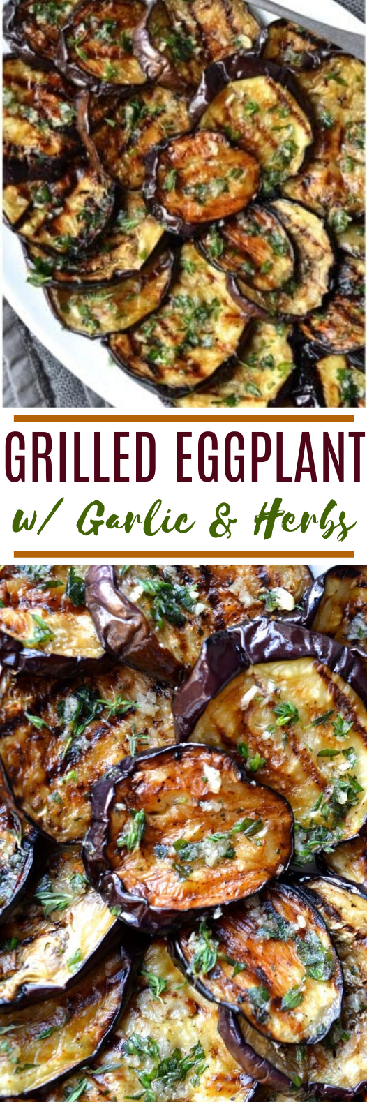 Grilled Eggplant with Garlic & Herbs #vegan #recipes #veggies #grilling #glutenfree