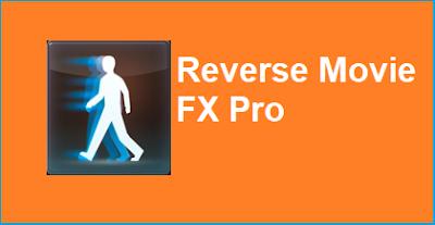 Downnload Reverse Movie FX Pro Premium Apk Latest [No Ads+Fully Unlocked]