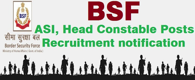 BSF,ASI,Head Constable Posts,Recruitment notification