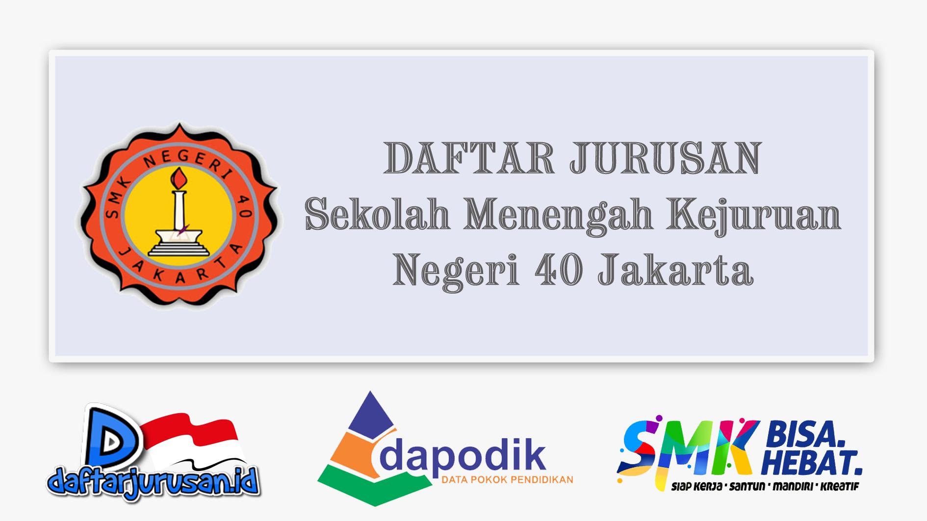 Daftar Jurusan SMK Negeri 40 Jakarta Timur