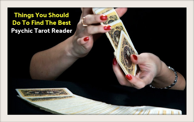5 Things You Should Do To Find The Best Psychic Tarot Reader