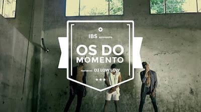 Os do Momento ft Dj Low Low