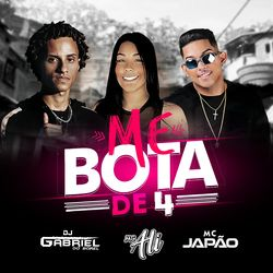 Baixar Me Bota de 4 - Dj Gabriel do Borel Part. MC Ali e MC Japão Mp3
