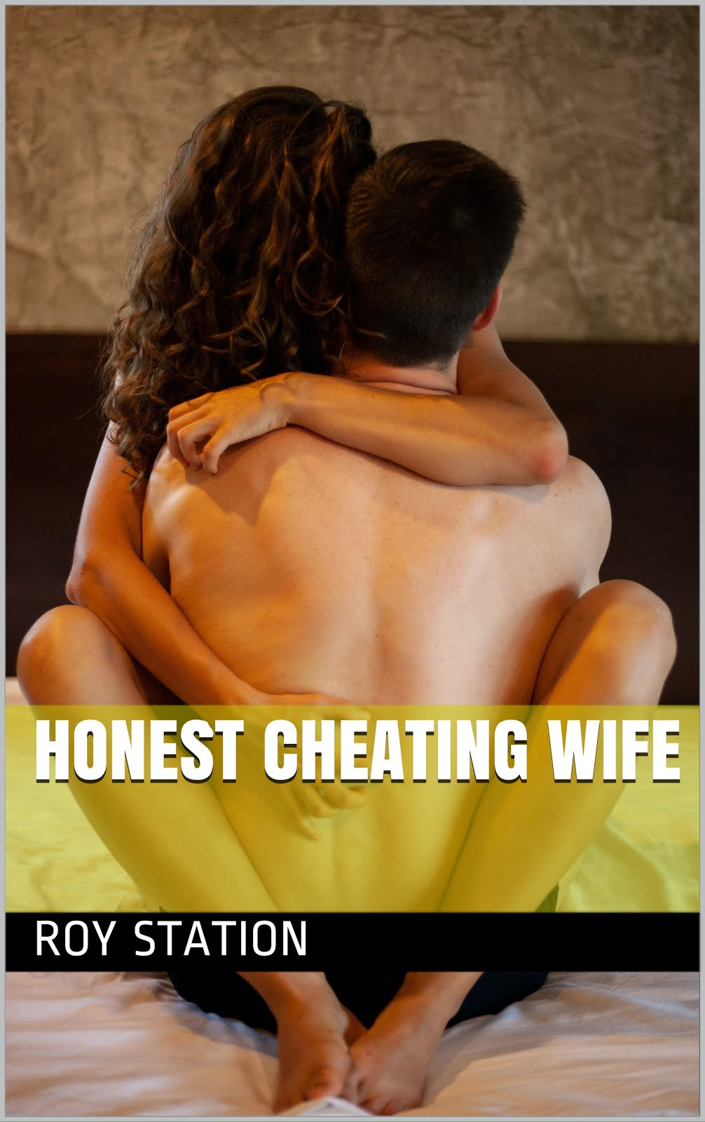 My Honest Cheating Wife