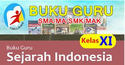 BUKU GURU SMA/MA-SMK/MAK  SEJARAH INDONESIA KELAS XI KURIKULUM 2013