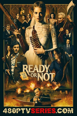 Download Ready or Not (2019) 800MB Full Hindi Dubbed Movie Download 720p HDCAM Free Watch Online Full Movie Download Worldfree4u 9xmovies