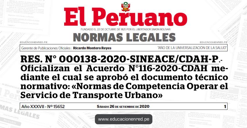 RES. N° 000138-2020-SINEACE/CDAH-P.- Oficializan el Acuerdo N°116-2020-CDAH mediante el cual se aprobó el documento técnico normativo: «Normas de Competencia Operar el Servicio de Transporte Urbano»