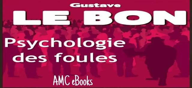 Télécharger ebook Psychologie des foules Livre de Gustave Le Bon en PDF gratuit