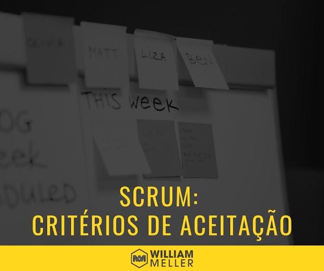 Scrum: Os critérios de aceitação
