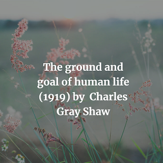 The ground and goal of human life