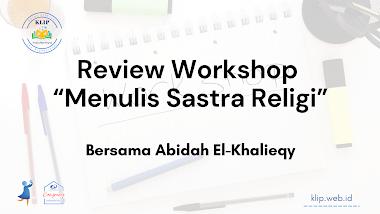 "Review Kegiatan Workshop ""Menulis Sastra Religi"" Bersama Abidah El-Khalieqy"