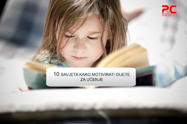 10 savjeta kako motivirati dijete za učenje