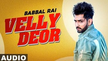 Velly Deor Lyrics - Babbal Rai