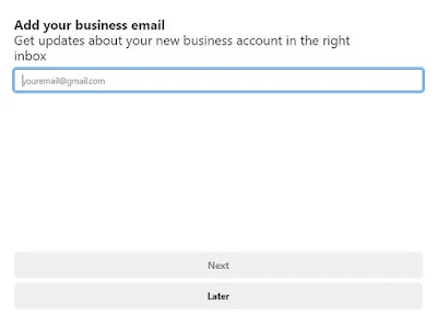 Add your business email field followed by next and later option