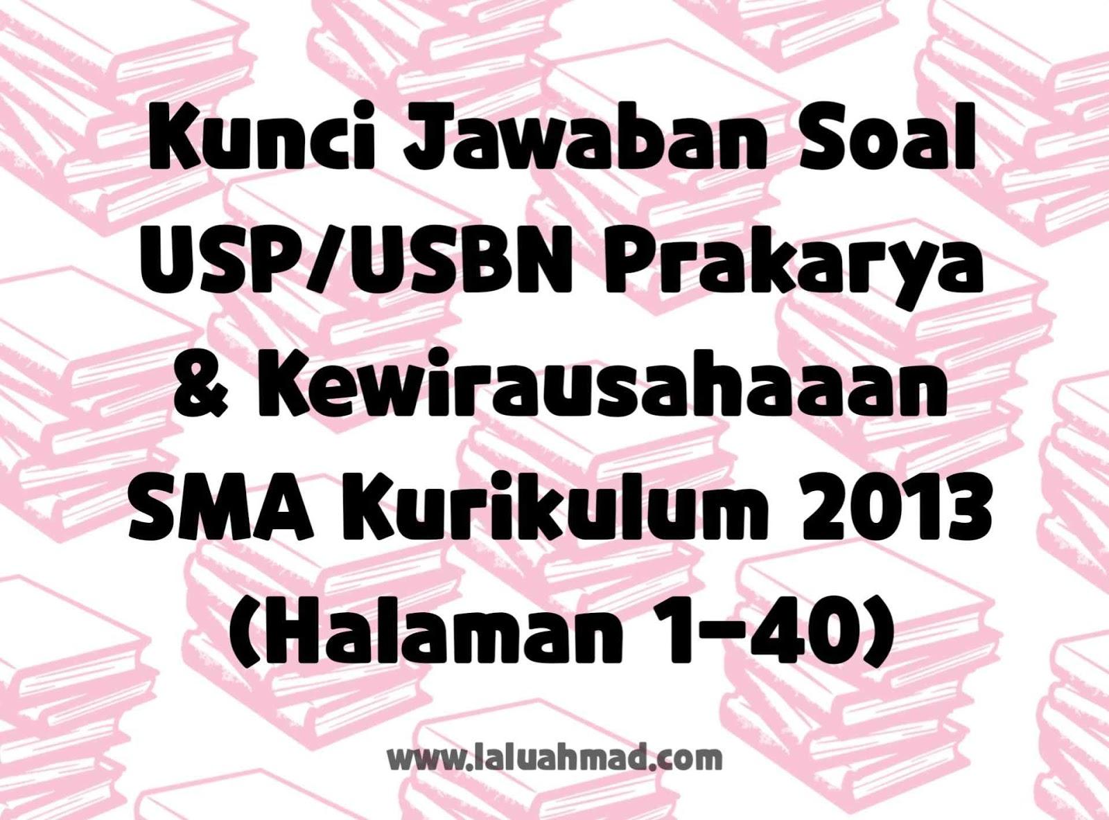 Kunci Jawaban Soal USP/USBN Prakarya & Kewirausahaaan SMA Kurikulum 2013 (Halaman 1-40)