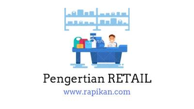 Pengertian retail dan Jenis-Jenis pengecer