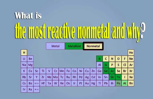 What is the most reactive nonmetal and why? FAQs on non-metals