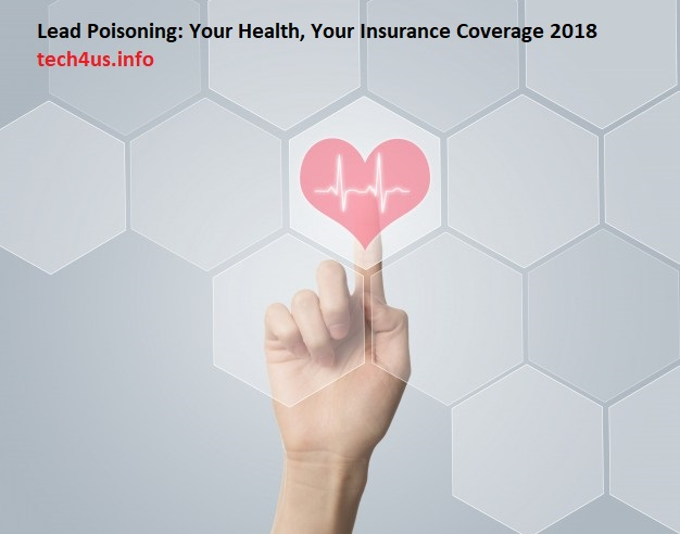 Lead Poisoning: Your Health, Your Insurance Coverage 2018