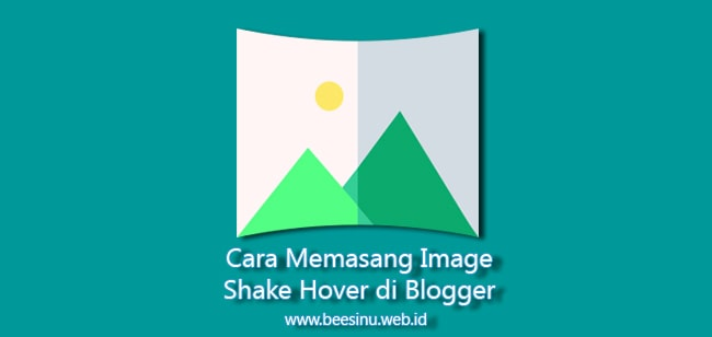 Cara Memasang Image Shake Hover di Blogger