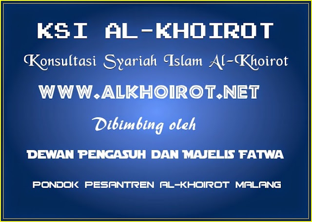 Profil Konsultasi Syariah Islam (KSI) Al-Khoirot