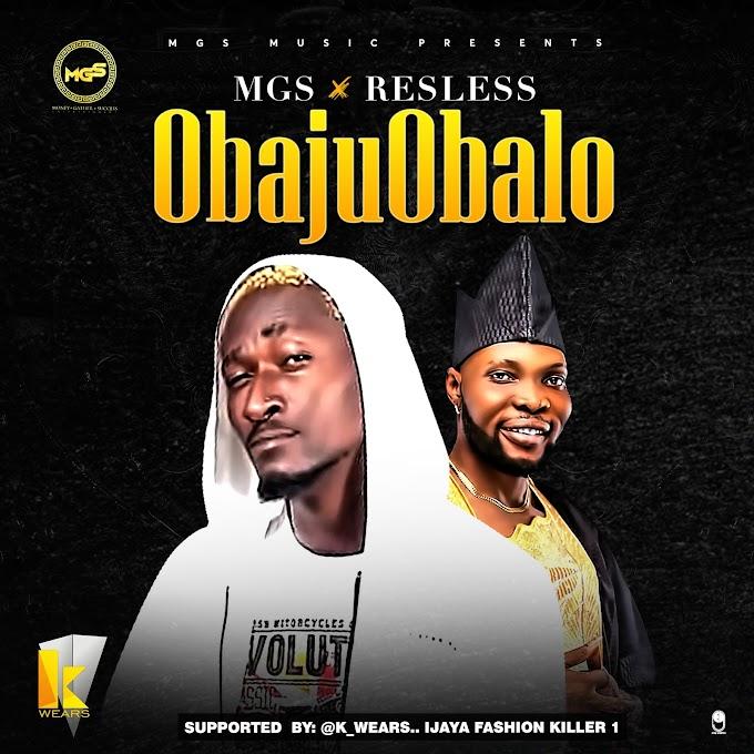 [Music] MGS - Obajuobalo_Ft Restless