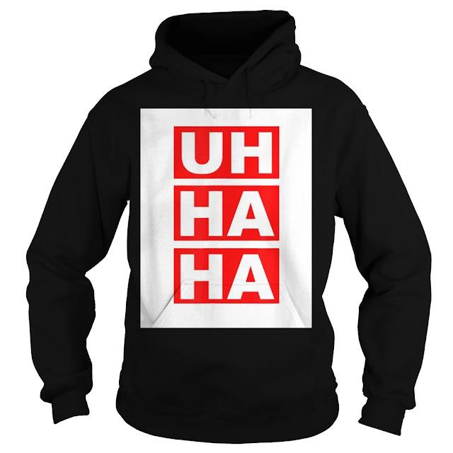 Uh Ha Ha Spice Adams Hoodie, Uh Ha Ha Spice Adams Sweatshirt, Uh Ha Ha Spice Adams Shirts