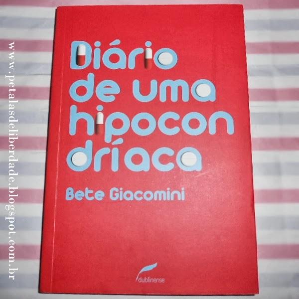 livro, Diário de uma hipocondríaca, Bete Giacomini, Dublinense