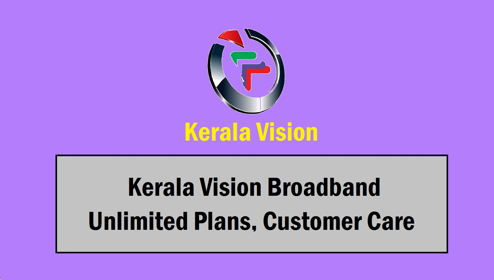 Kerala Vision Broadband Unlimited Plans