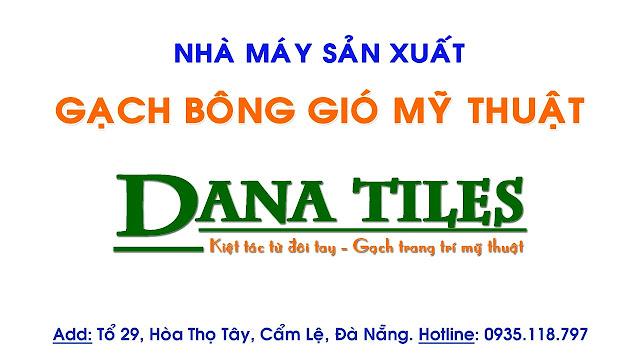Nhà máy sản xuất gạch trang trí Dana Tiles