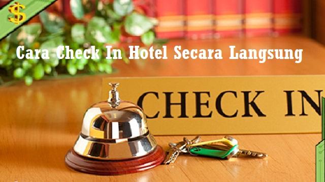 Cara Check In Hotel Secara Langsung