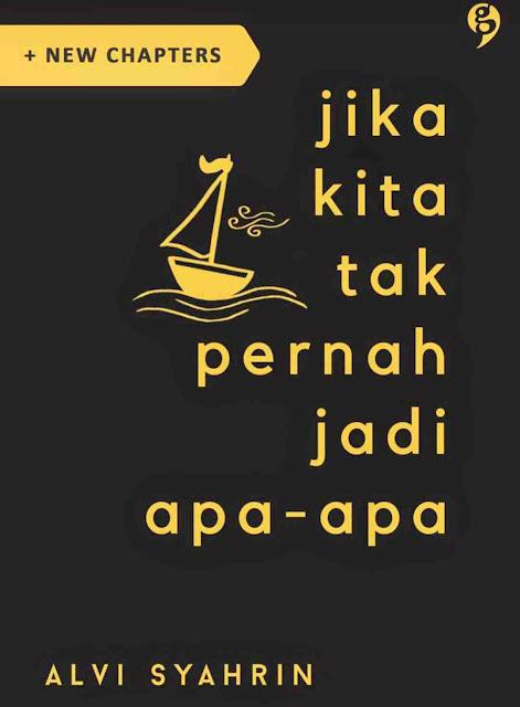 Download Novel Jika Kita Tak Pernah Jadi Apa-Apa Karya Alvi Syahrin PDF