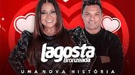 Lagosta Bronzeada - Simplesmente Romântica - 2021