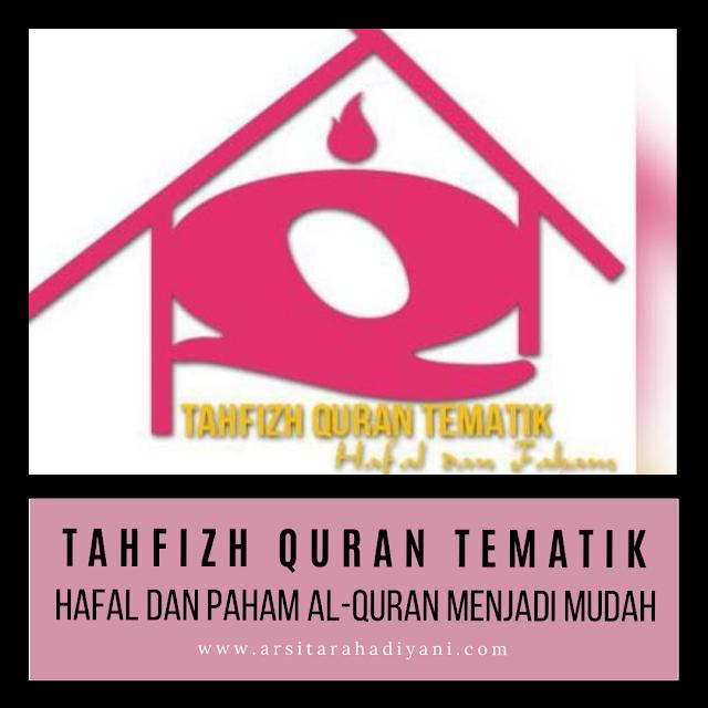 Tahfizh Quran Tematik, Hafal dan Paham Al-Quran menjadi Mudah