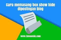 Cara memasang box show hide dipostingan blog