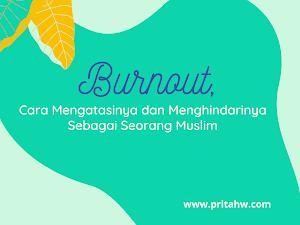 Burnout, Cara Mengatasinya dan Menghindarinya Sebagai Seorang Muslim